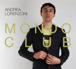 andrea-lorenzoni-un-disco-per-allargare-lo-sguardo-sul-mondo 2